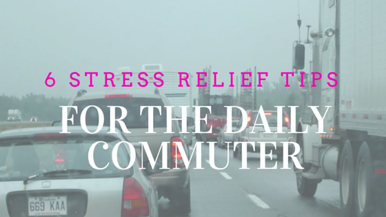 6 Stress Relief Tips For The Daily Commuter (Blog)