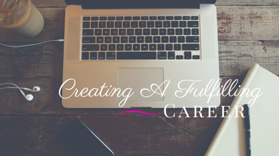 Creating a fulfilling career (blog)