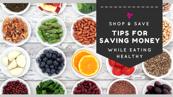 Tips For Saving Money While Eating Healthy (Blog)