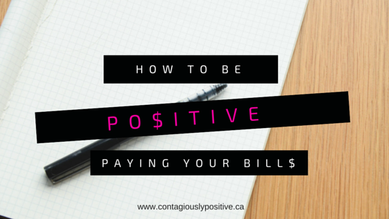 How To Be More Positive Paying Your Bills