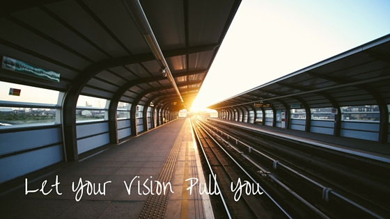 Blog_ Let Your Vision Pull You