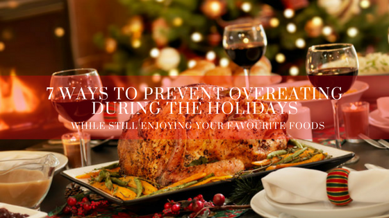 7 ways to prevent overeating during the holidays