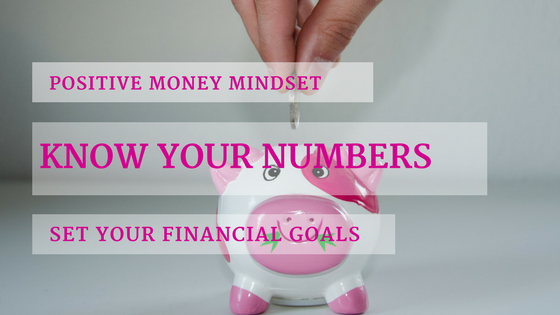 Positive Money Mindset_ Know Your Numbers & Set Your Goals