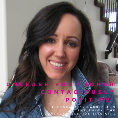 Unleash Your Inner Contagiously Positive Podcast